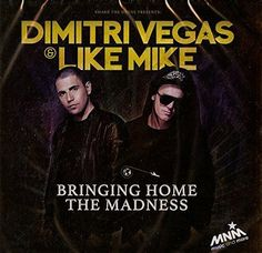 Dimitri & Like Mike Vegas - Bringing Home The Madness