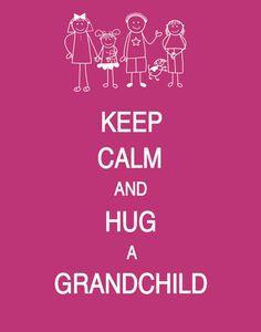 And hug a grandchild