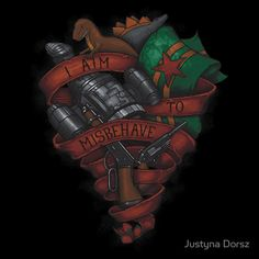 I Aim To Misbehave. This would make a fantastic tattoo!