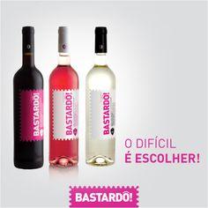 O difícil é escolher!  https://www.facebook.com/winebastardo