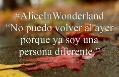 """Frase del libro """"Alicia en el país de las maravillas"""""""