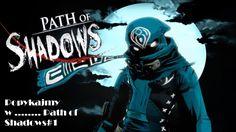 JESTEM NINJA!!!!!!!/Popykajmy w ........ Path of Shadows#1