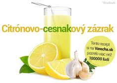 Citrónovo-cesnakový zázrak Russian Recipes, Good Advice, Cholesterol, Glass Of Milk, Smoothies, The Cure, Health Fitness, Healthy Eating, Good Things