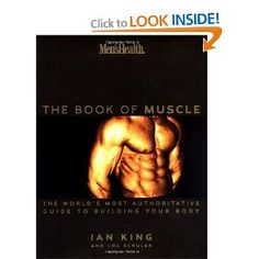 Men's Health: The Book of Muscle : The World's Most Authoritative Guide to Building Your Body --- http://www.amazon.com/Mens-Health-Muscle-Authoritative-Building/dp/1579547699/?tag=mm357