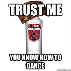Scumbad Alcohol, takes 9 years of dance experience and turns it in to flailing arms.