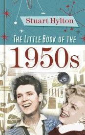The Little Book of the 1950s is a fast-paced and entertaining account of life in Britain during an extraordinary decade, as we moved from post-war austerity to the swinging sixties.