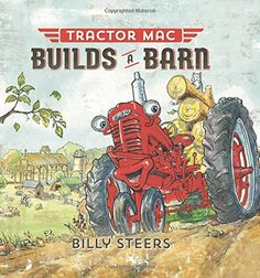 Tractor Mac Builds a Barn by Billy Steers https://www.amazon.com/dp/0374301050/ref=cm_sw_r_pi_dp_x_INX8zb5PSKSQ9