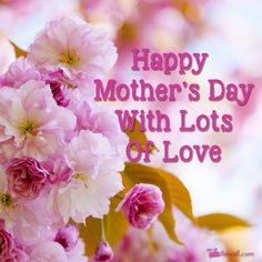 Sending lots of love on Mother's Day! Happy Mothers Day Wishes, Mothers Day Gif, Happy Mothers Day Images, Happy Mother Day Quotes, Mothers Day Weekend, Happy Birthday Greetings, Birthday Wishes, Holiday Wishes, Holiday Parties