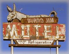 Burro Jim Motel near Phoenix, AZ. Burro Jim looks like he's seen better days, but the sign is still very cool.
