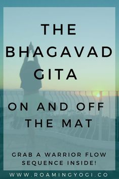 The Bhagavad Gita is an ancient Indian text about yoga. Read on to apply to your yoga practice and your life.and grab a warrior flow yoga sequence inside! Yoga Sequences, Yoga Poses, Yoga Nature, Yoga Philosophy, How To Start Yoga, Yoga At Home, Daily Meditation, Daily Yoga, Bikram Yoga