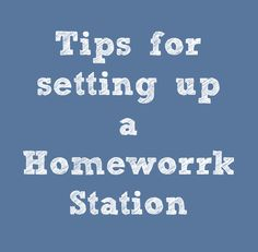 "Tips for setting up a homework station at home. Some new things to consider in this list. Love the ""homework supplies"" idea. It's a great set up for being ready to work, much like it's easier for you as an adult to do your paperwork when all the things you need are right there."