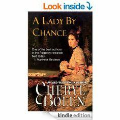 Great deal! 99 cents! http://www.amazon.com/Lady-Chance-Historical-Regency-Romance-ebook/dp/B0052HKTSE/ref=sr_1_18?s=books&ie=UTF8&qid=1397674624&sr=1-18&keywords=cheryl+bolen+books