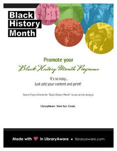 "We've added more designs to help you promote your Black History Month programs.  In LibraryAware - go to  Flyers-Events and search for ""Black History"" to see them all."