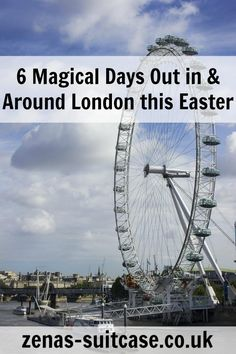 6 Magical Days Out In & Around London This Easter - Zena's Suitcase