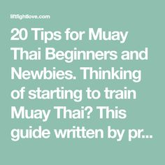 20 Tips for Muay Thai Beginners and Newbies. Thinking of starting to train Muay Thai? This guide written by pro fighter and coach Roxy Richardson will help! Muay Thai Training, Martial Arts, Roxy, Writing, Learning, Tips, Fitness, Boxing, Exercise