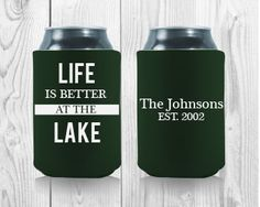 Life Is Better At The Lake! #Koozies are great for a family reunion, because it´s something everyone can use in many years to come. Get your FREE proof at http://personalized-koozies.com/template/template-fr-03/ #koozie #beer #summer