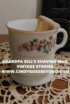 Grandpa Bill's Shaving Mug - Cindy Goes Beyond Vintage Shaving Mug Vintage Stories Family Treasures Shaving Mug & Lather Brush Shaving, Mugs, Tableware, Vintage, Dinnerware, Cups, Tumbler, Dishes, Mug