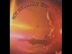 ROY BUCHANAN -  SECOND ALBUM (FULL ALBUM)