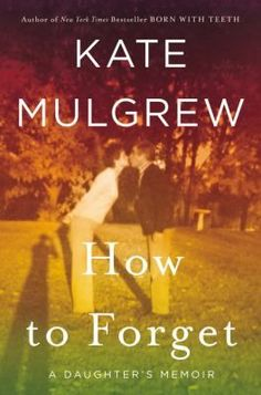 Baixar ou Ler Online How to Forget Livro Grátis (PDF ePub - Kate Mulgrew, In this profoundly honest and examined memoir about returning to Iowa to care for her ailing parents, the star of. Kate Mulgrew, Date, Nex York, New Books, Books To Read, Feel Good Books, Believe, Dysfunctional Family, Journey