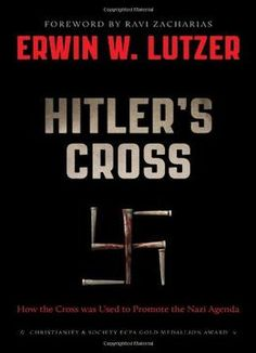 Hitlers Cross: How The Cross Was Used To Promote The Nazi Agenda