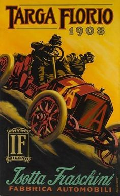 Robert Carter: 1908 Targa Florio oil on canvas depicting Vincenzo Trucco and Alfieri Maserati in the liter 4 cylinder Isotta-Fraschini winners of the 185 mile race. F1 Posters, Art Deco Posters, Vintage Italian Posters, Vintage Travel Posters, Vintage Advertisements, Vintage Ads, Pin Ups Vintage, Car Illustration, Automotive Art