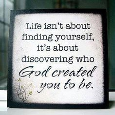 Life is about who God created us to be   https://www.facebook.com/GodOfficialPage/photos/1007694849324682