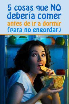 5 cosas que NO debería comer antes ir a dormir (para no engordar)  #adelgazar #engordar #comer #dieta