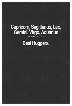 True story, my Nickname in Elementary school was hug girl because I used to go up to people who looked sad and asked if they needed a hug Aquarius Traits, Capricorn Quotes, Zodiac Signs Capricorn, Virgo Horoscope, Zodiac Traits, Gemini Facts, My Zodiac Sign, Astrology Signs, Horoscopes