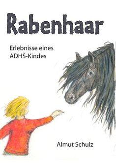 Rabenhaar. Erlebnisse eines ADHS-Kindes von Almut Schulz http://www.amazon.de/dp/3833447915/ref=cm_sw_r_pi_dp_wMEovb1PXR6PR
