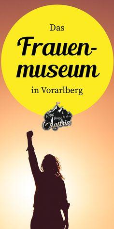 Das erste und einzige Frauenmuseum in Österreich (Vorarlberg) zeigt Frauengeschichte und schärft das Bewusstsein für Geschlechterrollen. Heart Of Europe, Museum, In The Heart, Travelling, Memes, Women's History, Gender Roles, Consciousness, Travel Inspiration