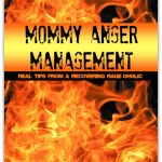 Mommy Anger Management Guide ~ Only $1.99