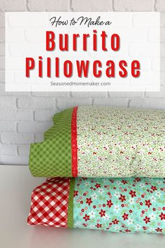 Learn how to make a perfect pillowcase using my Burrito Method and this Pillowcase Pattern. It is Easiest Way to DIY Sew a Pillowcase and have it turn out perfectly every time. And, all seams are enclosed using French Seams. #burritopillowcase Easy Sewing Projects, Sewing Projects For Beginners, Diy Craft Projects, Sewing Hacks, Sewing Tips, Project Ideas, Quilt Tutorials, Sewing Tutorials, Sewing Patterns