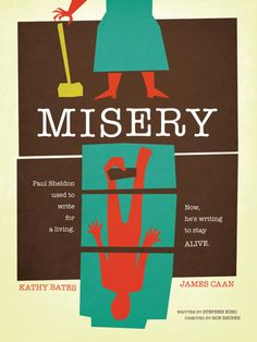 Misery by Stephen King and minimalist movie poster Minimal Movie Posters, Minimal Poster, Horror Movie Posters, Movie Poster Art, Film Posters, Horror Films, Misery Stephen King, Stephen King Books, Scary Movies