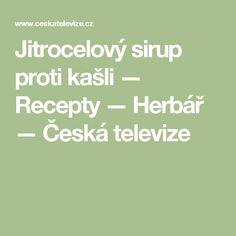 Jitrocelový sirup proti kašli — Recepty — Herbář — Česká televize Math Equations