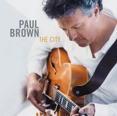 """Paul Brown CD: The City """"smooth jazz"""" music Smooth Jazz Artists, Smooth Jazz Music, Music Love, Good Music, Jazz Radio, All About Jazz, Kenny G, Elevator Music, Paul Brown"""