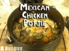 South African Recipes MEXICAN CHICKEN POTJIE (Lisa Ann Pinnock South African Recipes, Mexican Food Recipes, My Favorite Food, Favorite Recipes, Mexican Chicken, Barbecue Recipes, Curries, Sugar And Spice, I Foods