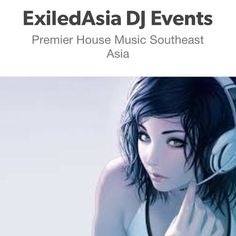 Exiled Asia House Music DJ Mixes Southeast Asia by Exiled Asia on SoundCloud