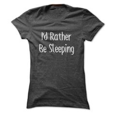 I'd Rather Be Sleeping T-Shirts, Hoodies, Sweatshirts, Tee Shirts (19$ ==> Shopping Now!)