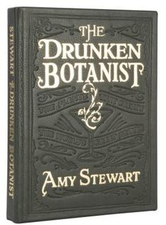 The Drunken Botanist - Handbound in leather (luxe edition) - Sake began with a grain of rice. Scotch emerged from barley, tequila from agave, rum from sugarcane, bourbon from corn. Thirsty yet In The Drunken Botanist, Amy Stewart explores the dizzying array of herbs, flowers, trees, fruits, and fungi that humans have, through ingenuity, inspiration, and sheer desperation, contrived to transform into alcohol over the centuries. #affiliatelink #ad #botany #witchy #witch #magic