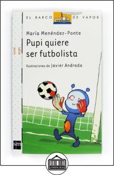 Pupi quiere ser futbolista (Barco de Vapor Blanca) de María Menéndez Ponte Cruzart ✿ Libros infantiles y juveniles - (De 3 a 6 años) ✿