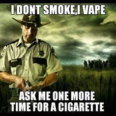 2 of my faves in one meme: The Walking Dead and vaping.