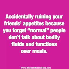 I do this all the time....nurse problems