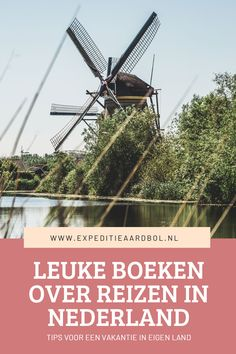 Op zoek naar reisinspiratie in eigen land? Dit zijn de leukste boeken over reizen in Nederland.