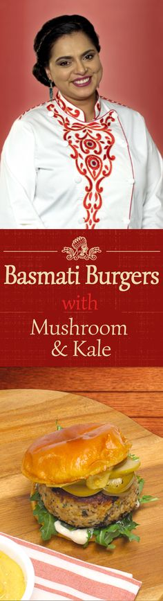 Brand new recipe from celebrity chef Maneet Chauhan! These Kale Mushroom Royal Basmati Rice burgers are truly unforgettable.