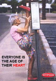 Everyone is the age of their heart!