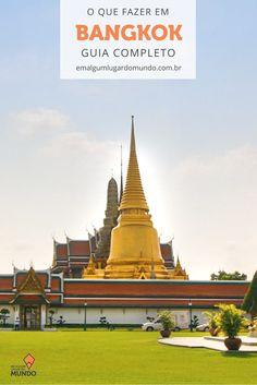 O que fazer em Bangkok: guia completo e ótimas dicas pra quem quer conhecer a capital da Tailândia.