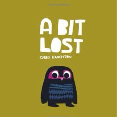 TO READ (A bit lost / Chris Haughton)