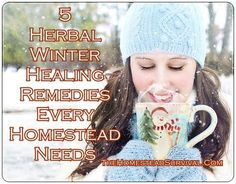 5 Herbal Winter Healing Remedies Every Homestead Needs - Homesteading - The Homestead Survival .Com