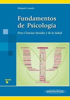 Fundamentos de Psicología: para Ciencias Sociales y de la Salud. http://www.medicapanamericana.com/Libros/Libro/5256/Fundamentos-de-Psicologia.html