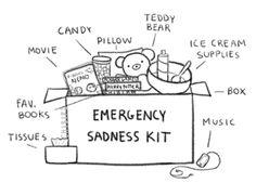 Emergency sadness kit.
